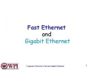 Fast Ethernet and Gigabit Ethernet Computer Networks Fast