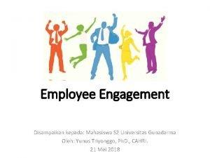 Employee Engagement Disampaikan kepada Mahasiswa S 2 Universitas