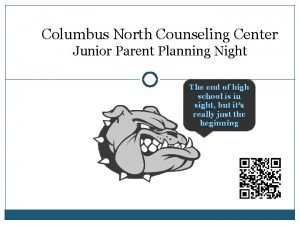 Columbus North Counseling Center Junior Parent Planning Night