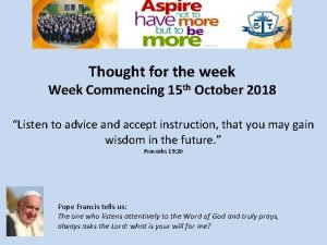 Thought for the week Week Commencing 15 th