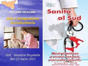 REGIONE SICILIANA ADI e Integrazione Socio Sanitaria Dott