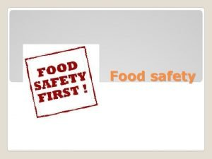 Food safety What food safety is Food safety