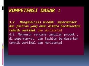 KOMPETENSI DASAR 3 2 Menganalisis produk supermarket dan