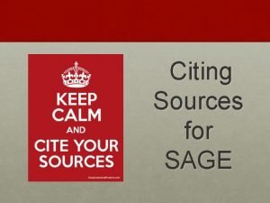 Citing Sources for SAGE Citing Your Sources When