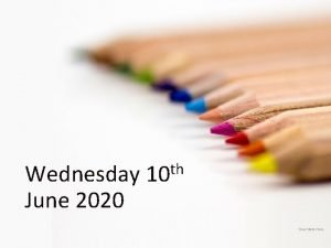Wednesday June 2020 th 10 Your Date Here