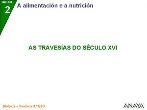 UNIDADE 2 A alimentacin e a nutricin AS