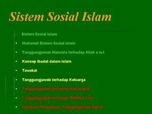 Sistem Sosial Islam Matlamat Sistem Sosial Islam Tanggungjawab