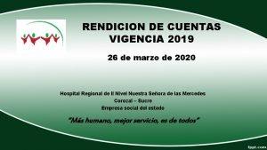 RENDICION DE CUENTAS VIGENCIA 2019 26 de marzo