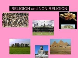 RELIGION and NONRELIGION 1 RELIGION and NONRELIGION Students