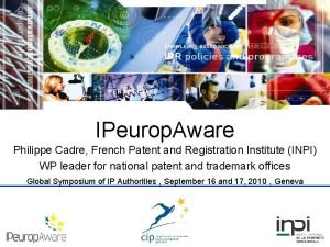 IPeurop Aware Philippe Cadre French Patent and Registration