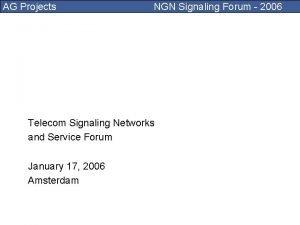 AG Projects NGN Signaling Forum 2006 Telecom Signaling