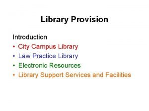 Library Provision Introduction City Campus Library Law Practice