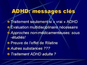 ADHD messages cls Traitement seulement si vrai ADHD