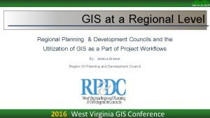 GIS at a Regional Level Regional Planning Development