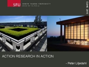 CUHK 2015 ACTION RESEARCH IN ACTION Peter Liljedahl
