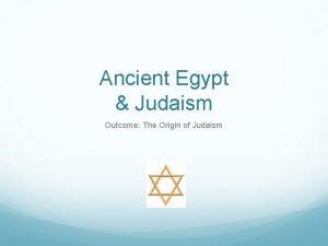 Ancient Egypt Judaism Outcome The Origin of Judaism