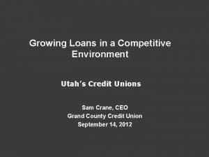 Growing Loans in a Competitive Environment Utahs Credit