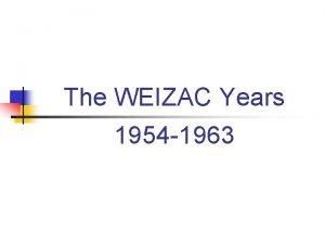 The WEIZAC Years 1954 1963 The WEIZAC Years