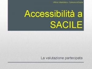 Ufficio Urbanistica Comune di Sacile Accessibilit a SACILE