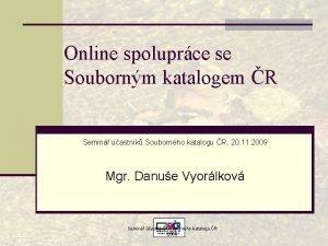 Online spoluprce se Soubornm katalogem R Semin astnk