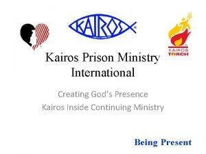 Kairos Prison Ministry International Creating Gods Presence Kairos