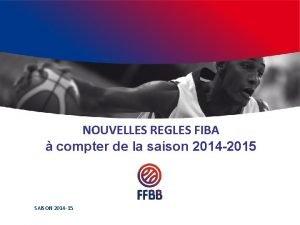 NOUVELLES REGLES FIBA compter de la saison 2014