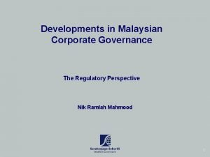 Developments in Malaysian Corporate Governance The Regulatory Perspective