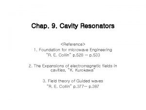 Chap 9 Cavity Resonators Reference 1 Foundation for