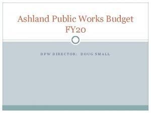 Ashland Public Works Budget FY 20 DPW DIRECTOR