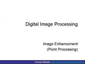 Digital Image Processing Image Enhancement Point Processing Course