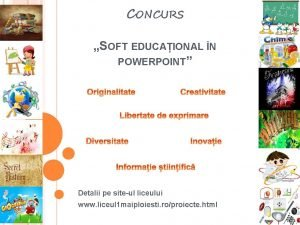 CONCURS SOFT EDUCAIONAL N POWERPOINT Detalii pe siteul