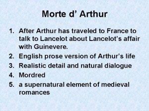 Morte d Arthur 1 After Arthur has traveled