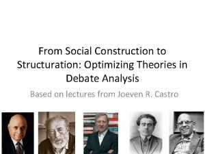 From Social Construction to Structuration Optimizing Theories in