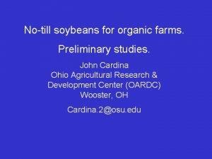 Notill soybeans for organic farms Preliminary studies John