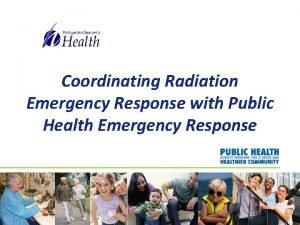 Coordinating Radiation Emergency Response with Public Health Emergency