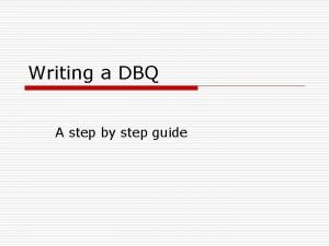 Writing a DBQ A step by step guide
