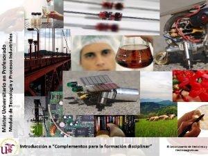 Modulo de Tecnologa y Procesos Industriales Mster Universitario