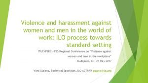 Violence and harassment against women and men in
