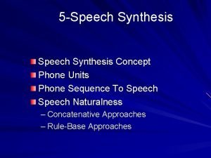 5 Speech Synthesis Concept Phone Units Phone Sequence