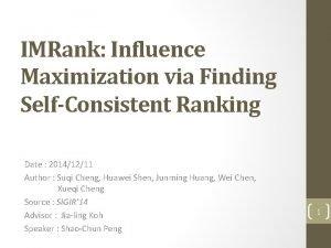 IMRank Influence Maximization via Finding SelfConsistent Ranking Date