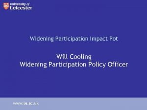 Widening Participation Impact Pot Will Cooling Widening Participation