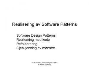 Realisering av Software Patterns Software Design Patterns Realisering