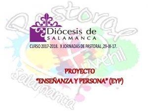 PROYECTO ENSEANZA Y PERSONA EYP PROYECTO ENSEANZA Y