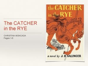 The CATCHER in the RYE CHRISTINA MONCADA Pages