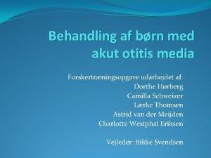 Behandling af brn med akut otitis media Forskertrningsopgave