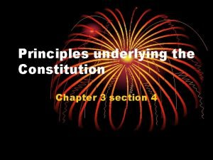 Principles underlying the Constitution Chapter 3 section 4