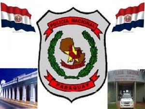 LA POLICA NACIONAL HISTORIA La Polica Nacional fue