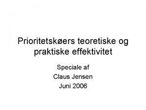 Prioritetskers teoretiske og praktiske effektivitet Speciale af Claus