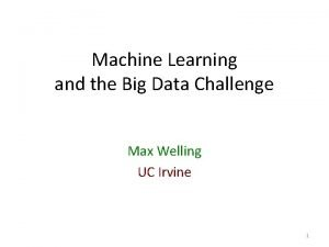 Machine Learning and the Big Data Challenge Max