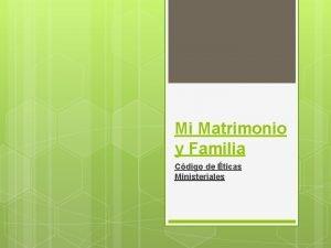 Mi Matrimonio y Familia Cdigo de ticas Ministeriales